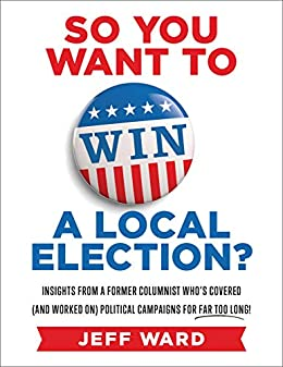 So You Want to Win a Local Election? Book cover